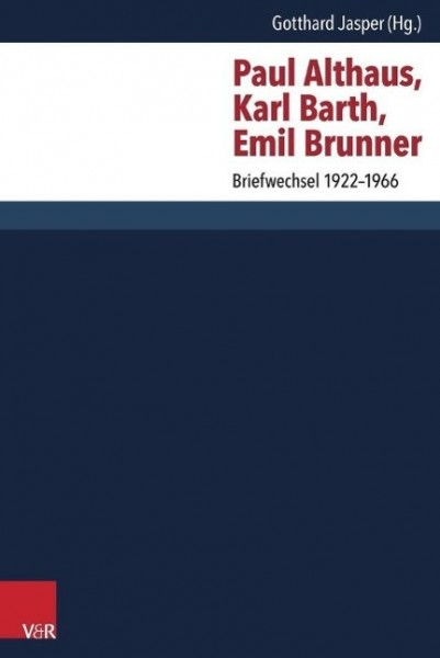 Paul Althaus, Karl Barth, Emil Brunner