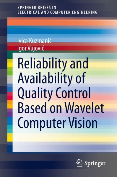 Reliability and Availability of Quality Control Based on Wavelet Computer Vision