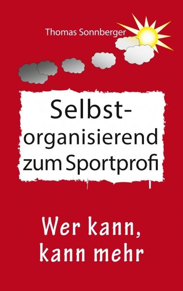 Selbstorganisation zum Sportprofi