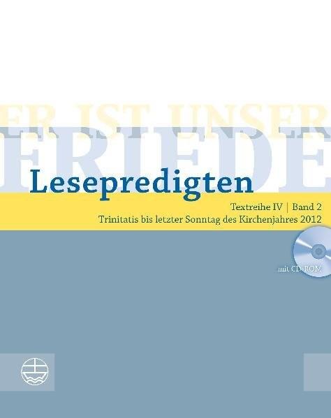 Er ist unser Friede. Lesepredigten Textreihe IV/Bd. 2 - Broschur + CD: Trinitatis bis letzter Sonnta