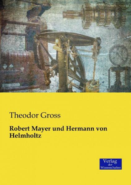 Robert Mayer und Hermann von Helmholtz