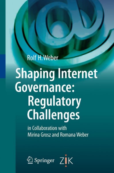 Shaping Internet Governance: Regulatory Challenges