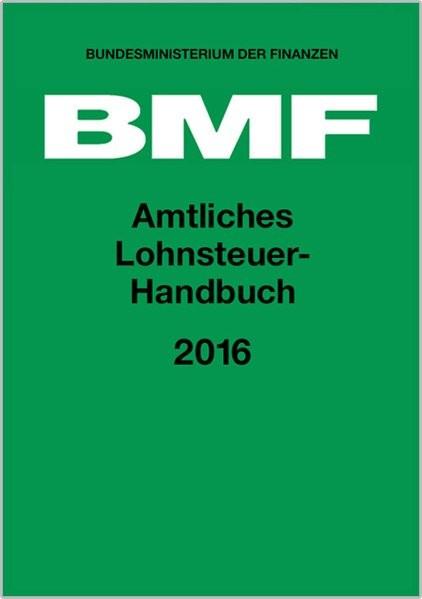 Amtliches Lohnsteuer-Handbuch 2016