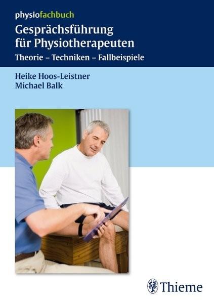 Gesprächsführung für Physiotherapeuten: Theorie - Techniken - Fallbeispiele (Physiofachbuch)