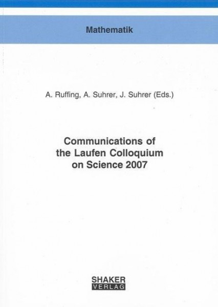 Communications of the Laufen Colloquium on Science 2007