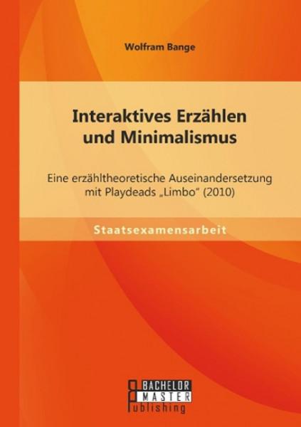 """Interaktives Erzählen und Minimalismus: Eine erzähltheoretische Auseinandersetzung mit Playdeads """"Limbo"""" (2010)"""
