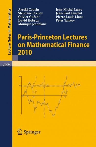 Paris-Princeton Lectures on Mathematical Finance 2010