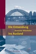 Die Entsendung von deutschen Mitarbeitern ins Ausland