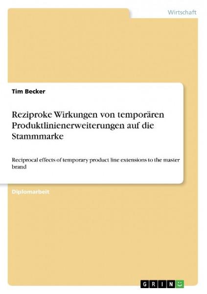 Reziproke Wirkungen von temporären Produktlinienerweiterungen auf die Stammmarke
