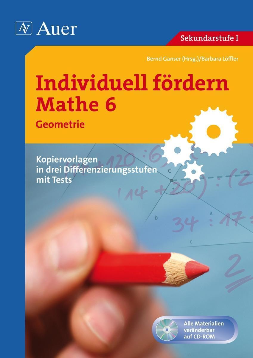 Individuell f?rdern Mathe 6 Geometrie - Ganser, Bernd