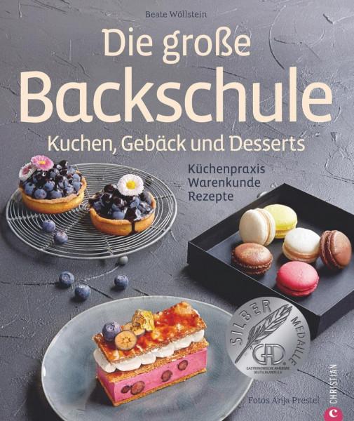 Die große Backschule. Kuchen, Gebäck und Desserts