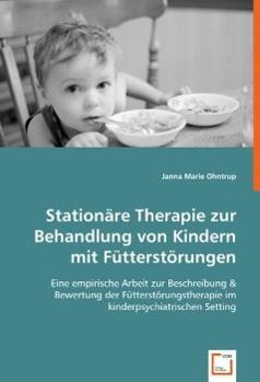 Stationäre Therapie zur Behandlung von Kindern mit Fütterstörungen