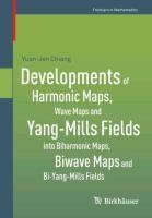 Developments of Harmonic Maps, Wave Maps and Yang-Mills Fields into Biharmonic Maps, Biwave Maps and
