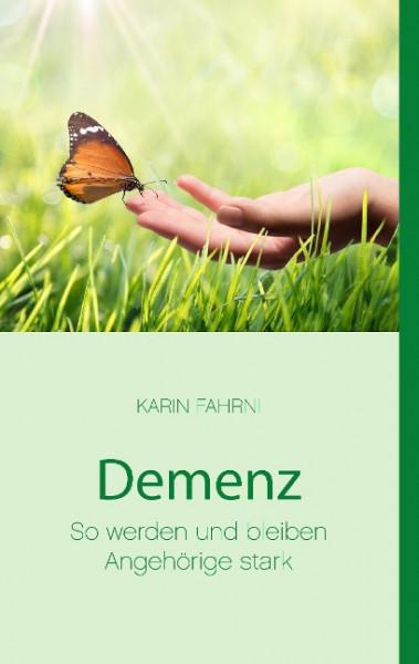 Demenz - So werden und bleiben Angehörige stark