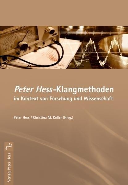 Peter Hess-Klangmethoden im Kontext von Forschung und Wissenschaft