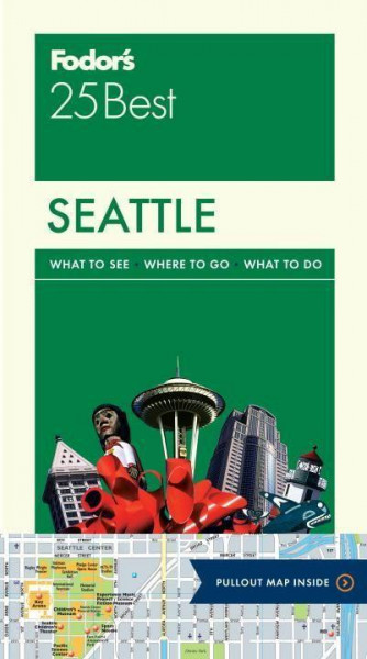 Fodor's Seattle 25 Best