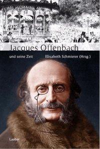 Jacques Offenbach und seine Zeit