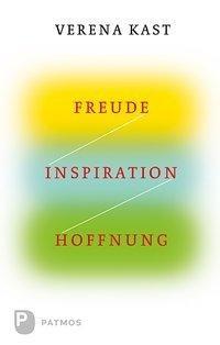Freude, Inspiration, Hoffnung