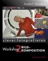 clever fotografieren. Workshop 2: Bildkomposition