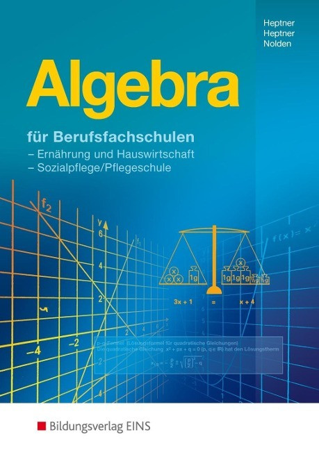Algebra. F?r Berufsfachschulen. Lehr- und Fachbuch - Heptner, Anna Maria