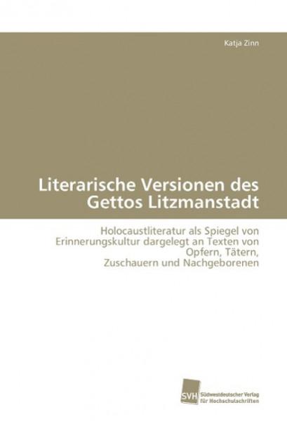 Literarische Versionen des Gettos Litzmanstadt