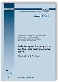 Verbesserung der Praxistauglichkeit der Baunormen durch pränormative Arbeit - Teilantrag 2: Betonbau