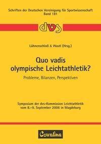 Quo vadis olympische Leichtathletik?