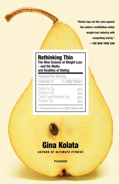 Rethinking Thin: The New Science of Weight Loss--And the Myths and Realities of Dieting
