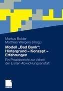 """Modell """"Bad Bank"""": Hintergrund - Konzept - Erfahrungen"""