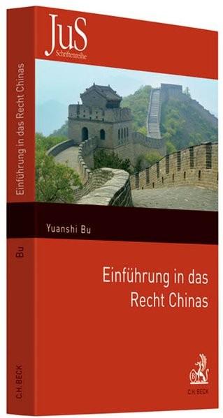 Einführung in das Recht Chinas (JuS-Schriftenreihe/Ausländisches Recht, Band 191)