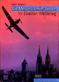Die Messerschmitt-Werke im Zweiten Weltkrieg