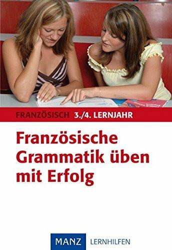 Französisch. Französische Grammatik üben 3./4. Lernjahr