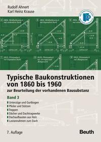 Typische Baukonstruktionen von 1860 bis 1960. Band 3
