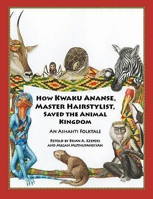 How Kwaku Ananse, Master Hairstylist, Saved the Animal Kingdom