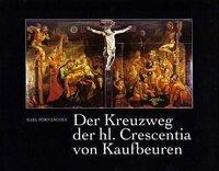 Der Kreuzweg der heiligen Crescentia von Kaufbeuren