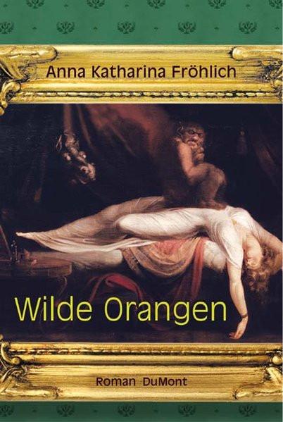 Wilde Orangen: Roman