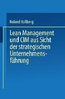 Lean Management und CIM aus Sicht der strategischen Unternehmensführung