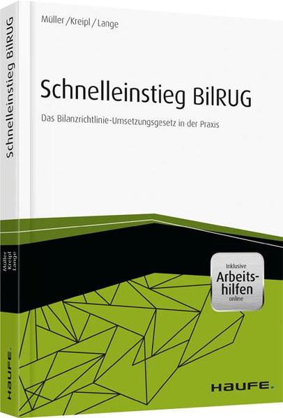 Schnelleinstieg BilRUG - inkl. Arbeitshilfen online: Das Bilanzrichtlinie-Umsetzungsgesetz in der Pr