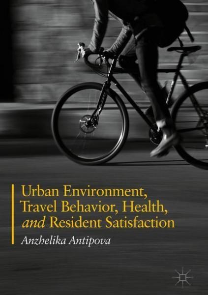 Urban Areas, Travel Behavior, Health, and Resident Satisfaction