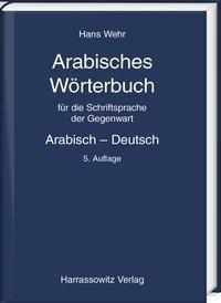 Arabisches Wörterbuch für die Schriftsprache der Gegenwart. Arabisch - Deutsch