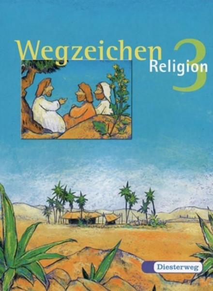 Wegzeichen Religon 3. Schülerbuch