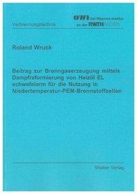 Beitrag zur Brenngaserzeugung mittels Dampfreformierung von Heizöl EL schwefelarm für die Nutzung in