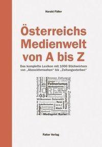 Österreichs Medienwelt von A - Z