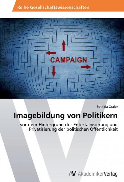Imagebildung von Politikern