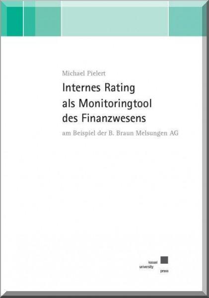 Internes Rating als Monitoringtool des Finanzwesens am Beispiel der B. Braun Melsungen AG