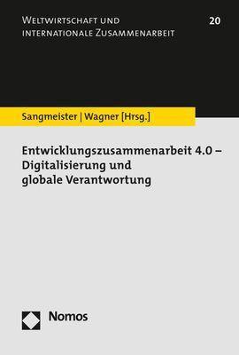 Entwicklungszusammenarbeit 4.0 - Digitalisierung und globale Verantwortung