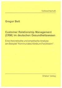 Customer Relationship Management (CRM) im deutschen Gesundheitswesen