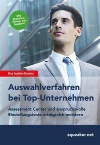 Das Insider-Dossier: Auswahlverfahren bei Top-Unternehmen