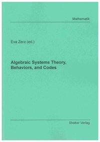 Algebraic Systems Theory, Behaviors, and Codes