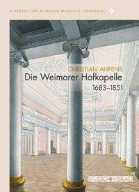 Die Weimarer Hofkapelle 1683-1851